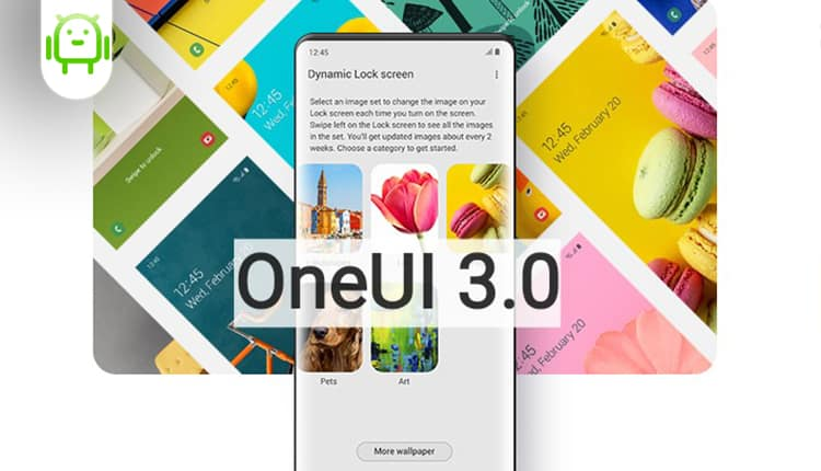 الاعلان رسميا عن One UI 3.0 واهم التحديثات به | قائمة كاملة بالهواتف التي ستحصل عليه
